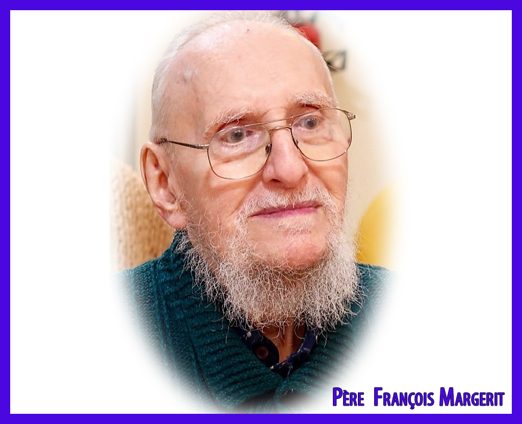 Décès du Père François Margerit -1928-2019